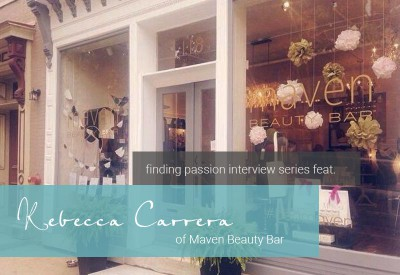 finding-passion-interview-with-rebecca-carrera-of-maven-beauty-bar