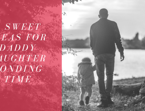 7 Sweet Ideas for Daddy Daughter Bonding Time