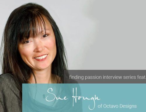 Design a Life of Passion: An Interview with Sue Hough